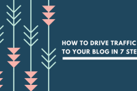 How to Drive Traffic to Your Blog in 7 Steps